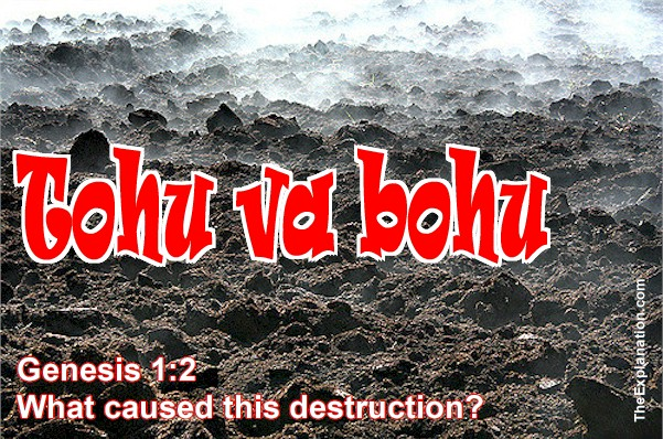 Tohu va Bohu Signifies Confusion and Void – A Horrible State to Be In