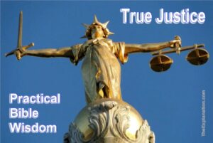 True justice involves equity and application symbolized by the balance and sword. Practical Bible wisdom.