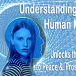 Understanding the what, the how and why of the human mind is unlocks the key to God's Plan and Peace and Prosperity.