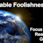 Valuable foolishness, that's what God's Word is. Let's focus on the realism of Genesis.